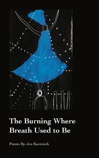 The Burning Where Breath Used to Be