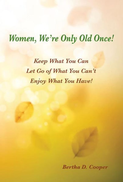 Women, We're Only Old Once