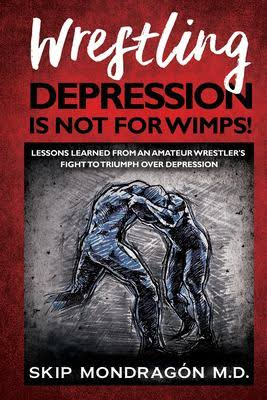 Wrestling Depression Is Not For Wimps